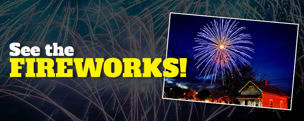 See the Fireworks!